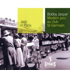 Jazz in Paris: Modern Jazz au Club St-Germain mp3 Album by Bobby Jaspar