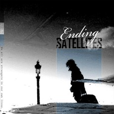 We All Are Strangers In Our Own Lives mp3 Album by Ending Satellites