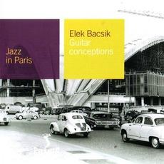 Jazz in Paris: Guitar Conceptions mp3 Album by Elek Bacsik