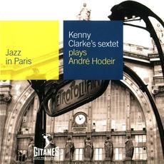 Jazz in Paris: Kenny Clarke's Sextet Plays André Hodeir mp3 Album by Kenny Clarke's Sextet