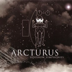 Sideshow Symphonies mp3 Album by Arcturus
