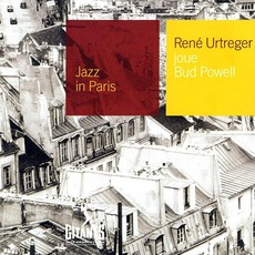 Jazz in Paris: René Urtreger joue Bud Powell mp3 Album by René Urtreger