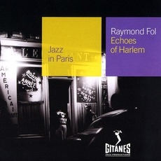 Jazz in Paris: Echoes of Harlem mp3 Album by Raymond Fol