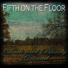 Dark & Bloody Ground mp3 Album by Fifth On The Floor