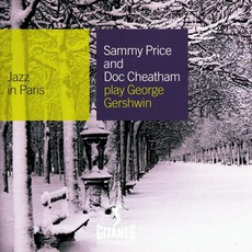 Jazz in Paris: Sammy Price and Doc Cheatham Play George Gershwin mp3 Compilation by Various Artists