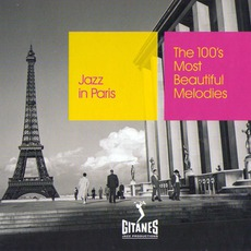 Jazz in Paris: The 100's Most Beautiful Melodies