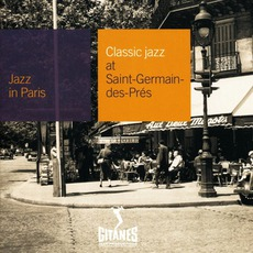 Jazz in Paris: Classic Jazz at Saint-Germain-des-Prés mp3 Compilation by Various Artists