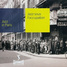 Jazz in Paris: Jazz sous l'Occupation mp3 Compilation by Various Artists