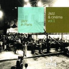 Jazz in Paris: Jazz & Cinéma, Volume 1 mp3 Compilation by Various Artists