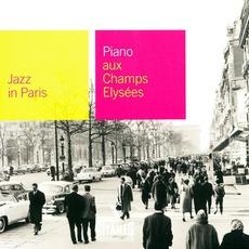 Jazz in Paris: Piano aux Champs-Élysées mp3 Compilation by Various Artists