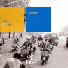 Jazz in Paris: Bebop mp3 Compilation by Various Artists
