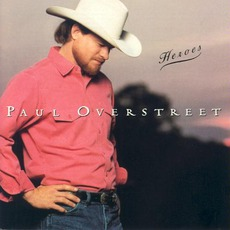 Heroes mp3 Album by Paul Overstreet