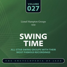 Swing Time - The Heyday of Jazz, Volume 27 by Lionel Hampton and His Orchestra