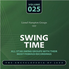 Swing Time - The Heyday of Jazz, Volume 25 by Lionel Hampton and His Orchestra