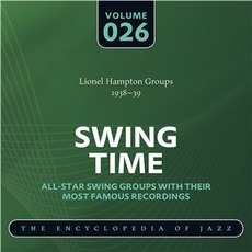 Swing Time - The Heyday of Jazz, Volume 26 by Lionel Hampton and His Orchestra
