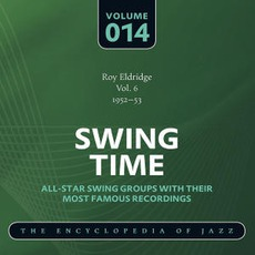 Swing Time - The Heyday of Jazz, Volume 14 by Roy Eldridge Quintet