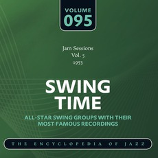 Swing Time - The Heyday of Jazz, Volume 95 by Buck Clayton Jam Session