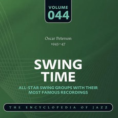 Swing Time - The Heyday of Jazz, Volume 44 by Oscar Peterson Trio