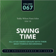 Swing Time - The Heyday of Jazz, Volume 67 by Teddy Wilson