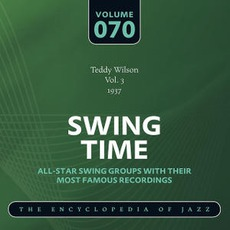 Swing Time - The Heyday of Jazz, Volume 70 by Teddy Wilson And His Orchestra