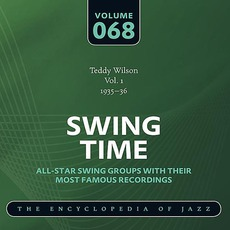 Swing Time - The Heyday of Jazz, Volume 68 by Teddy Wilson And His Orchestra