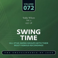 Swing Time - The Heyday of Jazz, Volume 72 by Teddy Wilson And His Orchestra