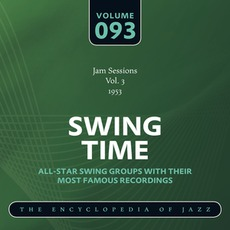 Swing Time - The Heyday of Jazz, Volume 93 by Norman Granz Jam Session