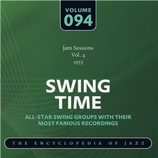 Swing Time - The Heyday of Jazz, Volume 94 by Norman Granz Jam Session