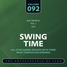 Swing Time - The Heyday of Jazz, Volume 92 by Norman Granz Jam Session