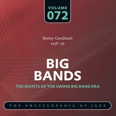 Big Bands - The Giants of the Swing Big Band Era, Volume 72 mp3 Artist Compilation by Benny Goodman And His Orchestra