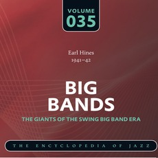 Big Bands - The Giants of the Swing Big Band Era, Volume 35 by Earl Hines and His Orchestra