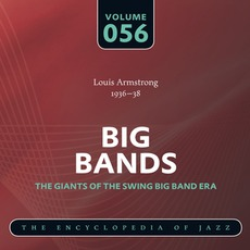 Big Bands - The Giants of the Swing Big Band Era, Volume 56 mp3 Artist Compilation by Louis Armstrong & His Orchestra