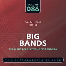 Big Bands - The Giants of the Swing Big Band Era, Volume 86 mp3 Artist Compilation by Woody Herman & His Orchestra