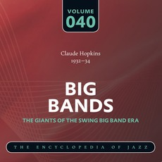 Big Bands - The Giants of the Swing Big Band Era, Volume 40 mp3 Artist Compilation by Claude Hopkins and His Orchestra