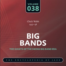 Big Bands - The Giants of the Swing Big Band Era, Volume 38 mp3 Artist Compilation by Chick Webb And His Orchestra