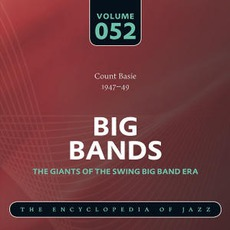 Big Bands - The Giants of the Swing Big Band Era, Volume 52 mp3 Artist Compilation by Count Basie & His Orchestra