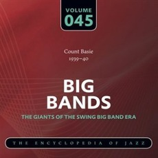 Big Bands - The Giants of the Swing Big Band Era, Volume 45 mp3 Artist Compilation by Count Basie & His Orchestra