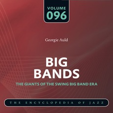 Big Bands - The Giants of the Swing Big Band Era, Volume 96 mp3 Artist Compilation by Georgie Auld & His Orchestra
