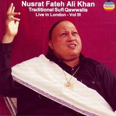 Traditional Sufi Qawwalis Live in London, Volume 3 mp3 Live by Nusrat Fateh Ali Khan