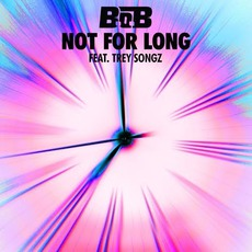 Not For Long by B.o.B