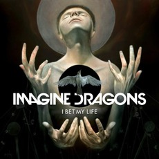 I Bet My Life mp3 Single by Imagine Dragons