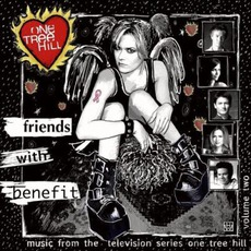 One Tree Hill, Volume 2: Friends With Benefit mp3 Soundtrack by Various Artists