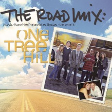 One Tree Hill, Volume 3: The Road Mix mp3 Soundtrack by Various Artists