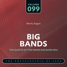 Big Bands - The Giants of the Swing Big Band Era, Volume 99 mp3 Compilation by Various Artists