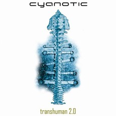 Transhuman 2.0 mp3 Album by Cyanotic