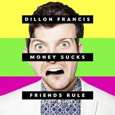 Money Sucks, Friends Rule mp3 Album by Dillon Francis