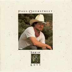 Sowin' Love mp3 Album by Paul Overstreet