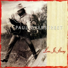 Love Is Strong mp3 Album by Paul Overstreet