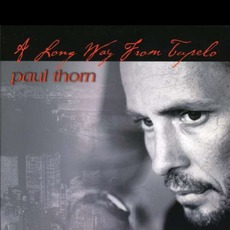 A Long Way From Tupelo mp3 Album by Paul Thorn
