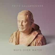 Ways Over Water mp3 Album by Fritz Kalkbrenner